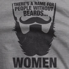 THERES-A-NAME-FOR-PEOPLE-WITHOUT-BEARDS...-WOMEN_THUMB